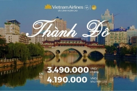 Đừng bỏ lỡ ƯU ĐÃI ĐẶC BIỆT của Vietnam Airlines trên hành trình Hà Nội – Thành Đô